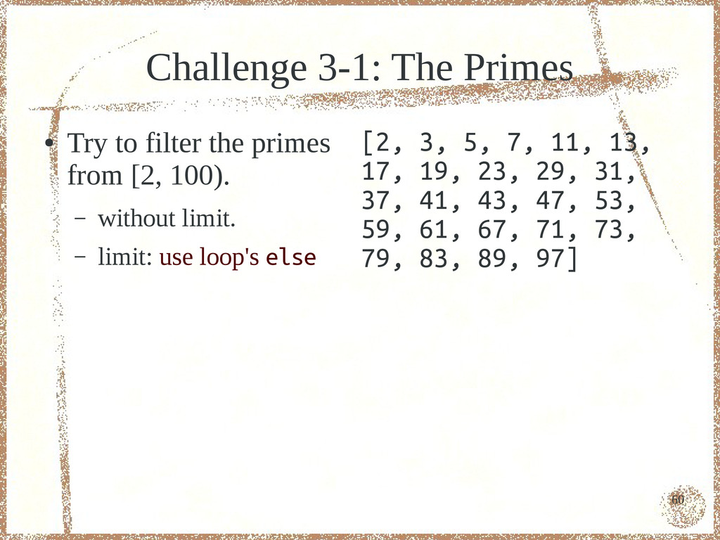 60 Challenge 3-1: The Primes ● Try to filter th...