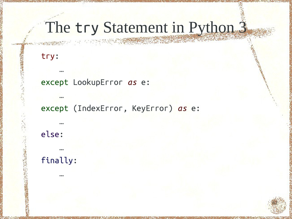 62 The try Statement in Python 3 try: … except ...