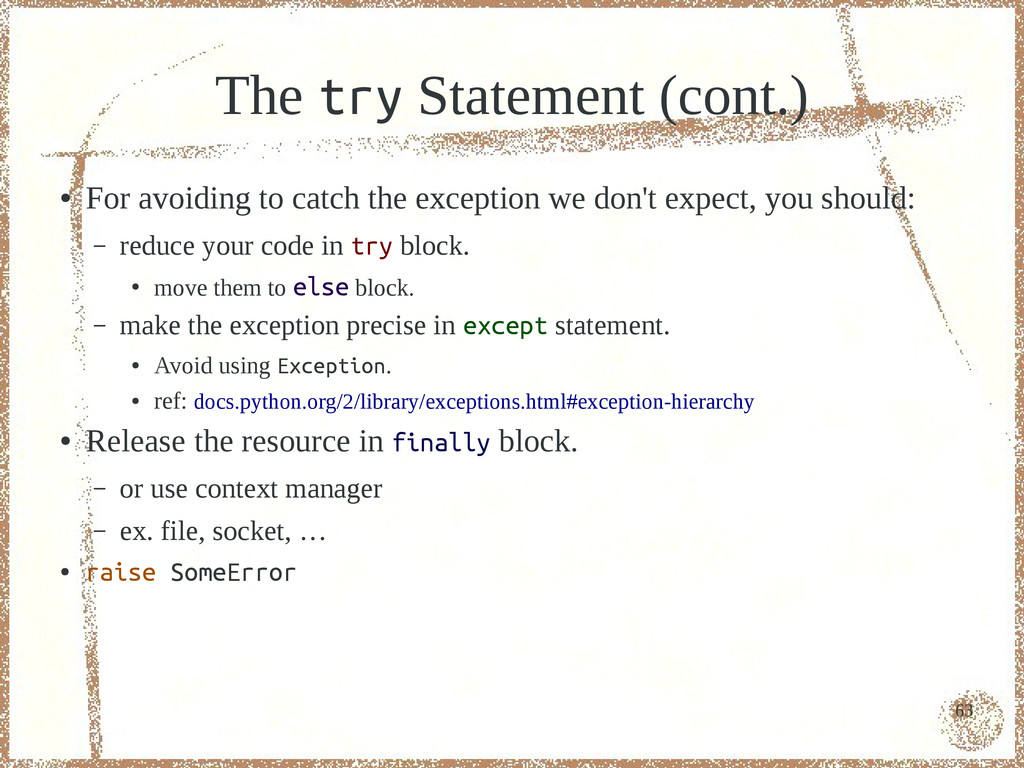 63 The try Statement (cont.) ● For avoiding to ...