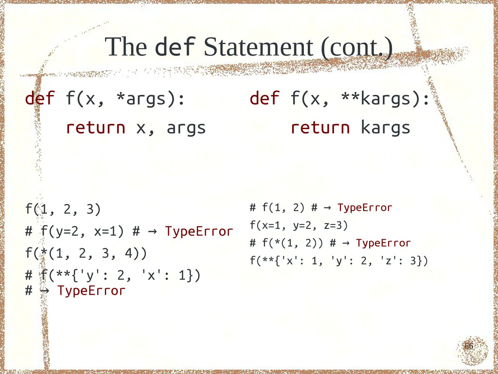 66 The def Statement (cont.) def f(x, *args): r...
