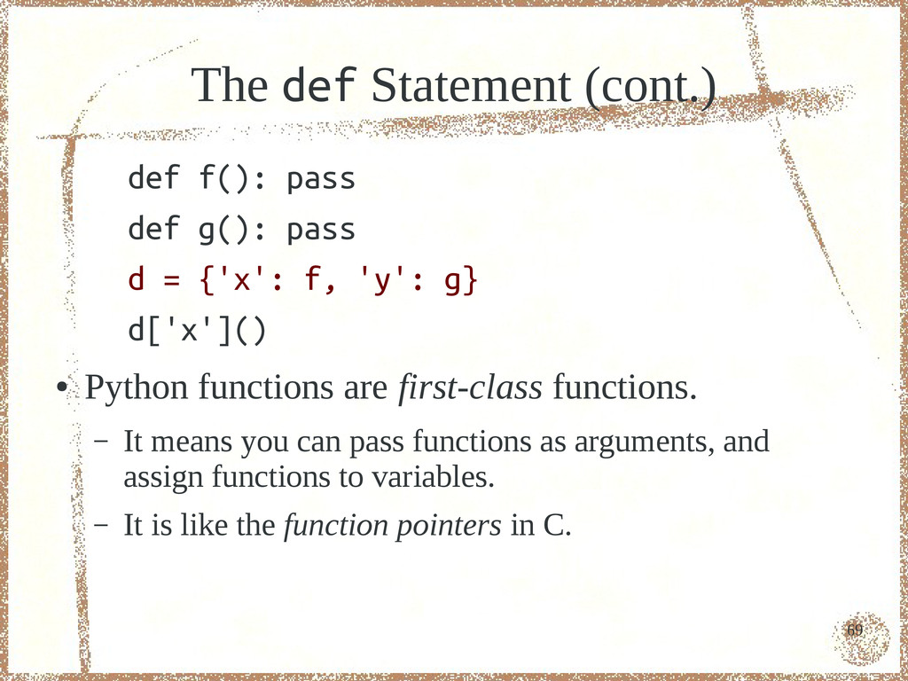 69 The def Statement (cont.) def f(): pass def ...