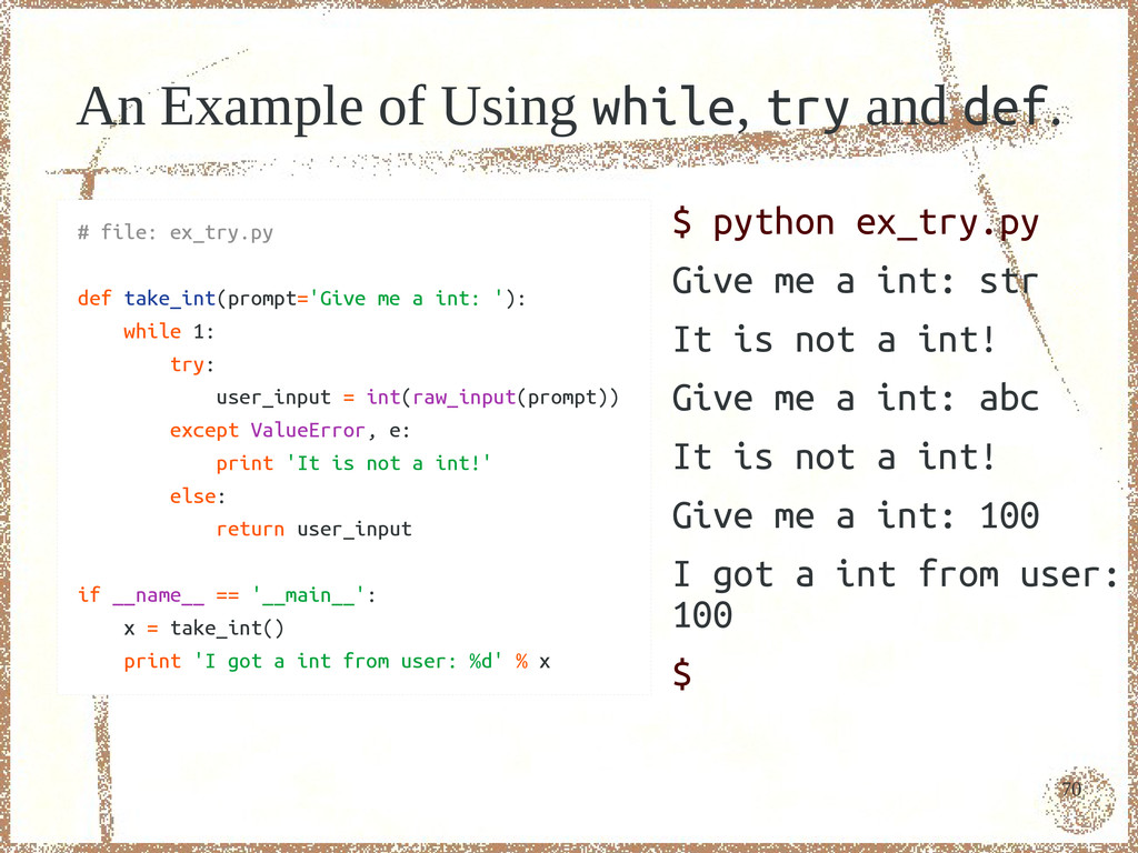 70 An Example of Using while, try and def. # fi...