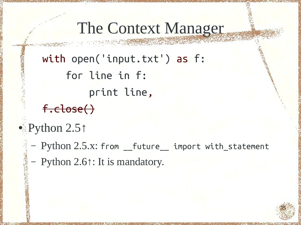 75 The Context Manager with open('input.txt') a...