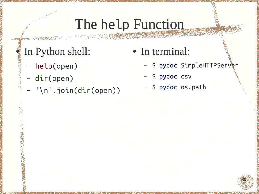 80 The help Function ● In Python shell: – help(...