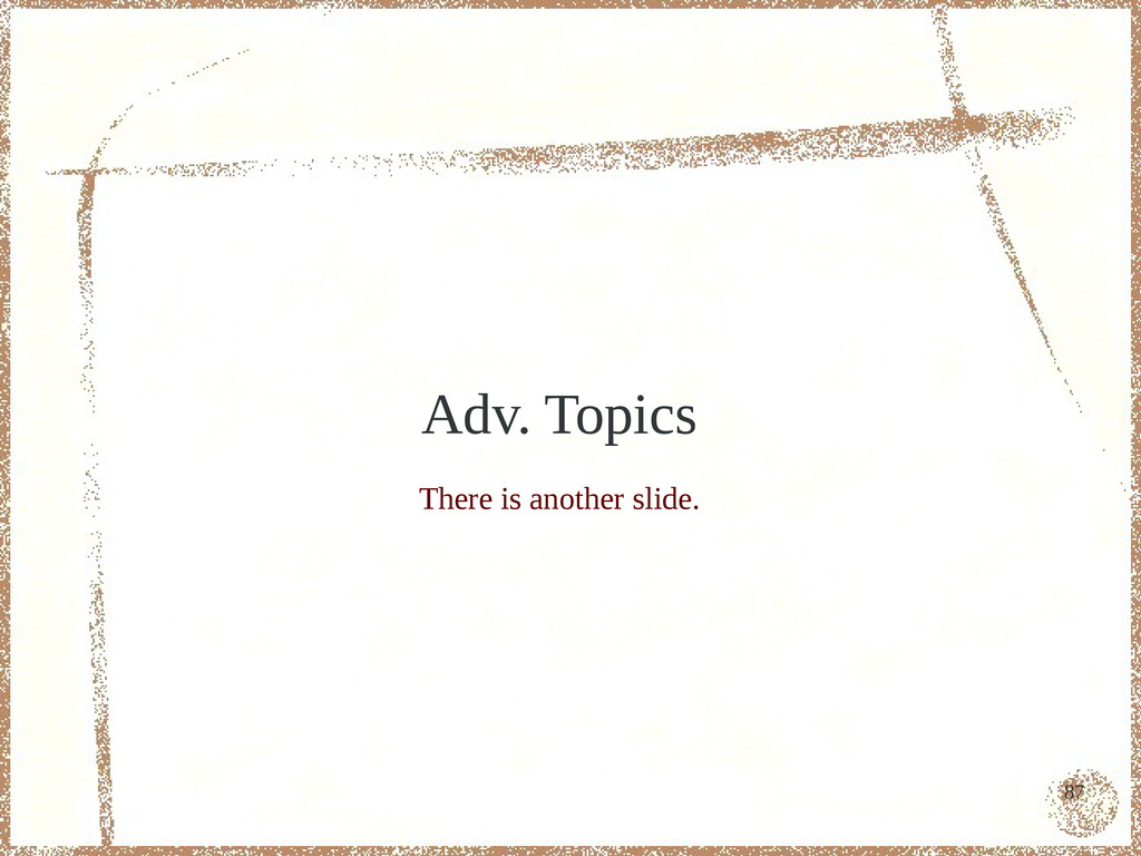 87 Adv. Topics There is another slide.