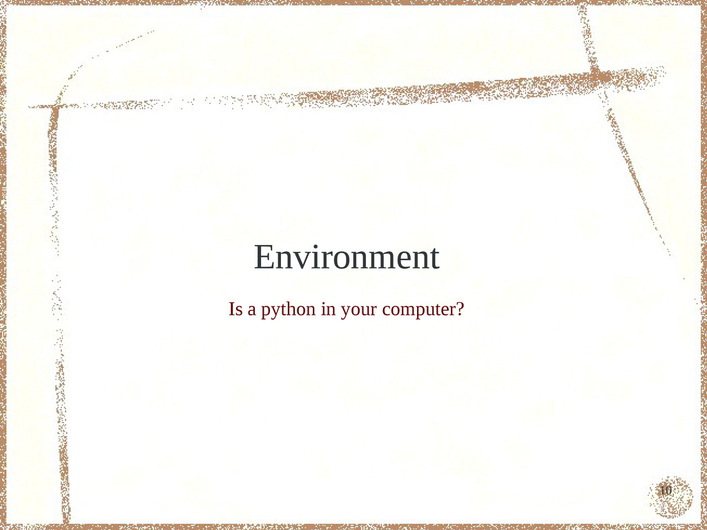 10 Environment Is a python in your computer?