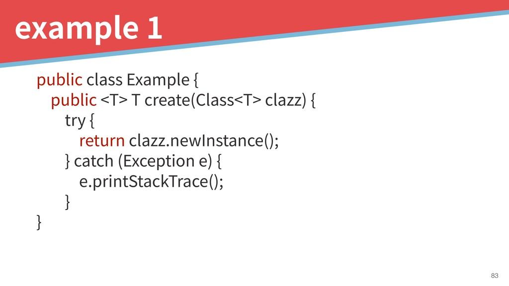 public class Example { public <T> T create(Clas...