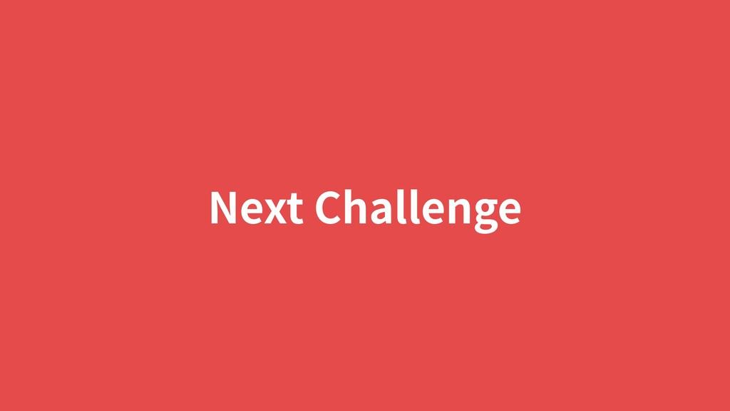 Next Challenge