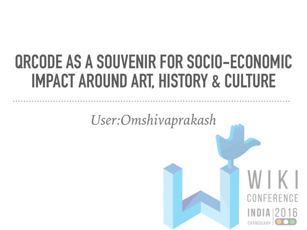 QRCODE AS A SOUVENIR FOR SOCIO-ECONOMIC IMPACT ...