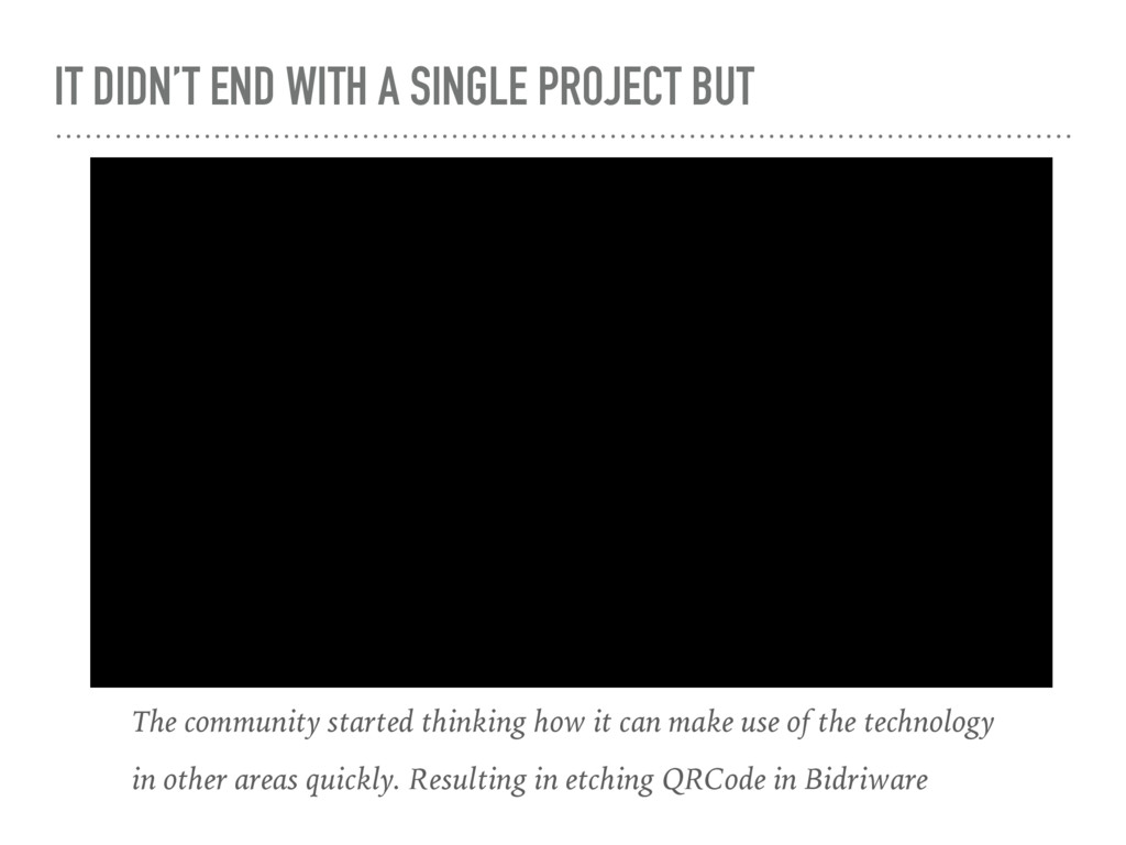 IT DIDN'T END WITH A SINGLE PROJECT BUT The com...