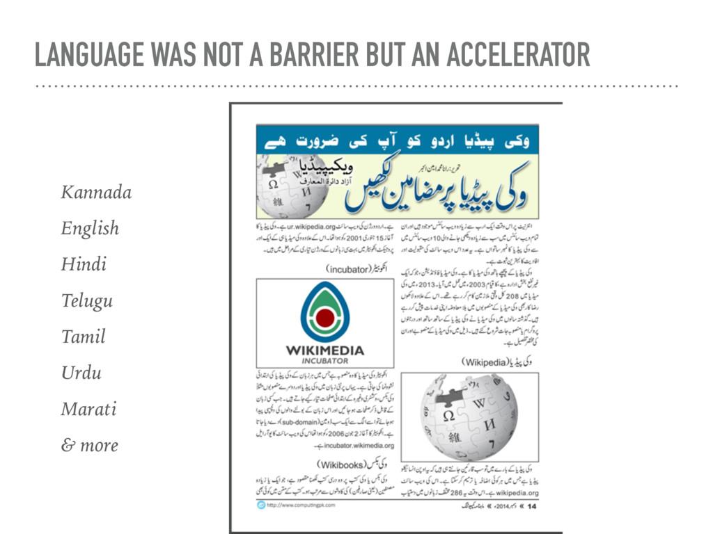 LANGUAGE WAS NOT A BARRIER BUT AN ACCELERATOR K...