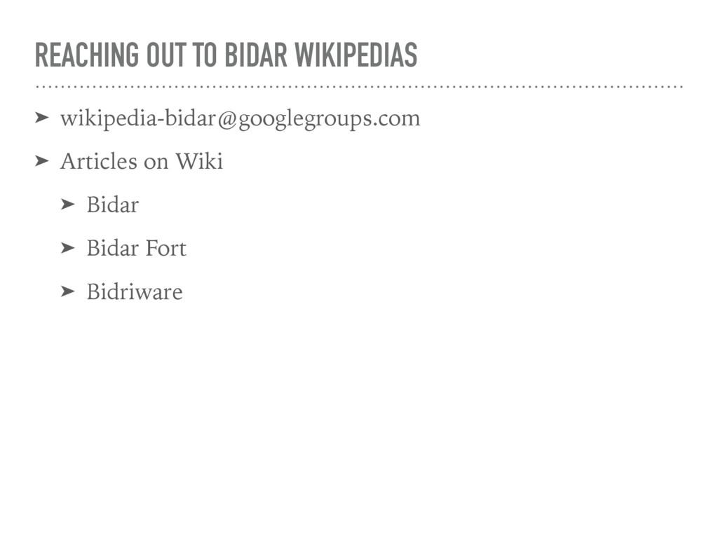 REACHING OUT TO BIDAR WIKIPEDIAS ➤ wikipedia-bi...