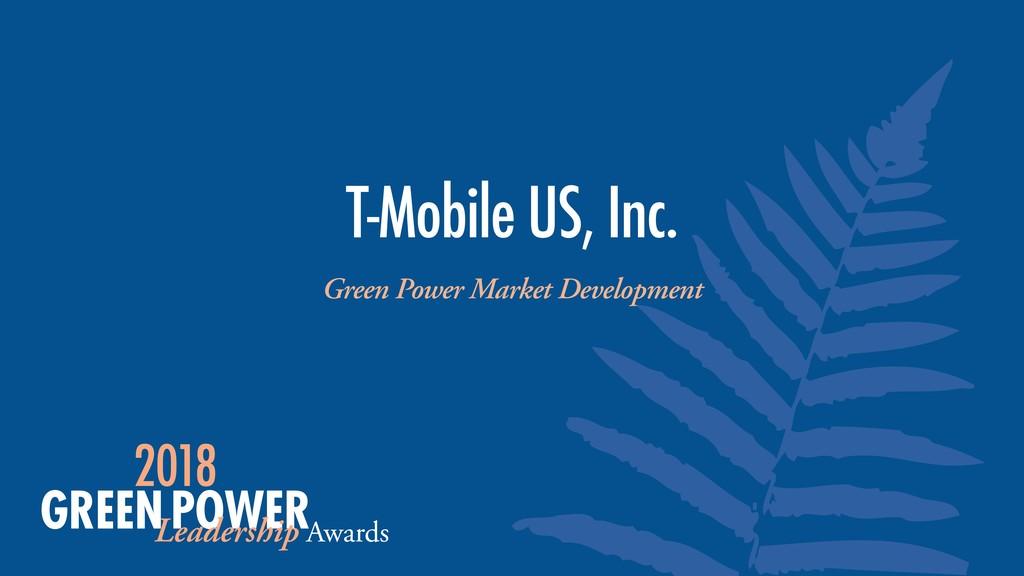 Green Power Market Development T-Mobile US, Inc.