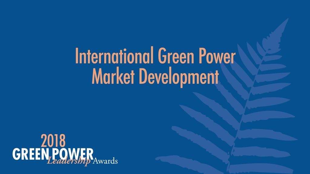International Green Power Market Development
