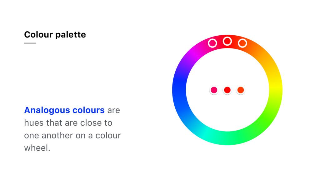 Colour palette Analogous colours are hues that ...