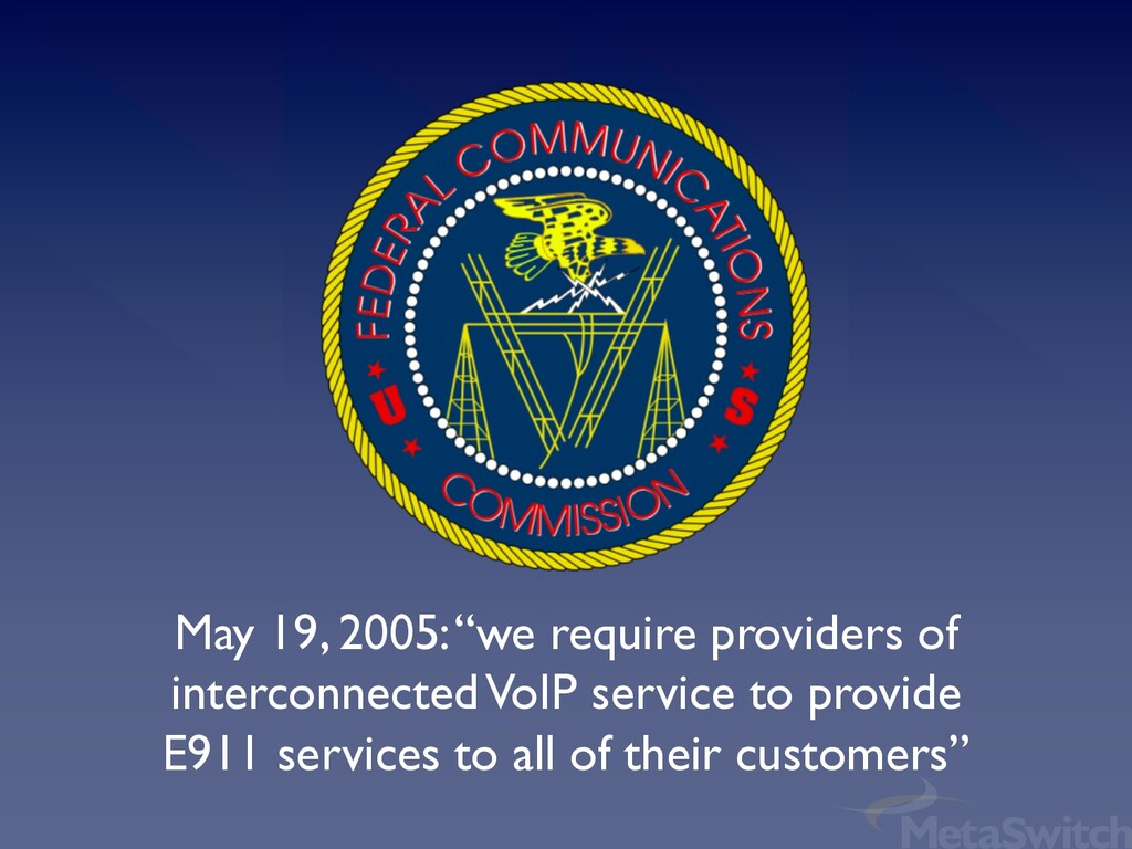 """May 19, 2005: """"we require providers of intercon..."""