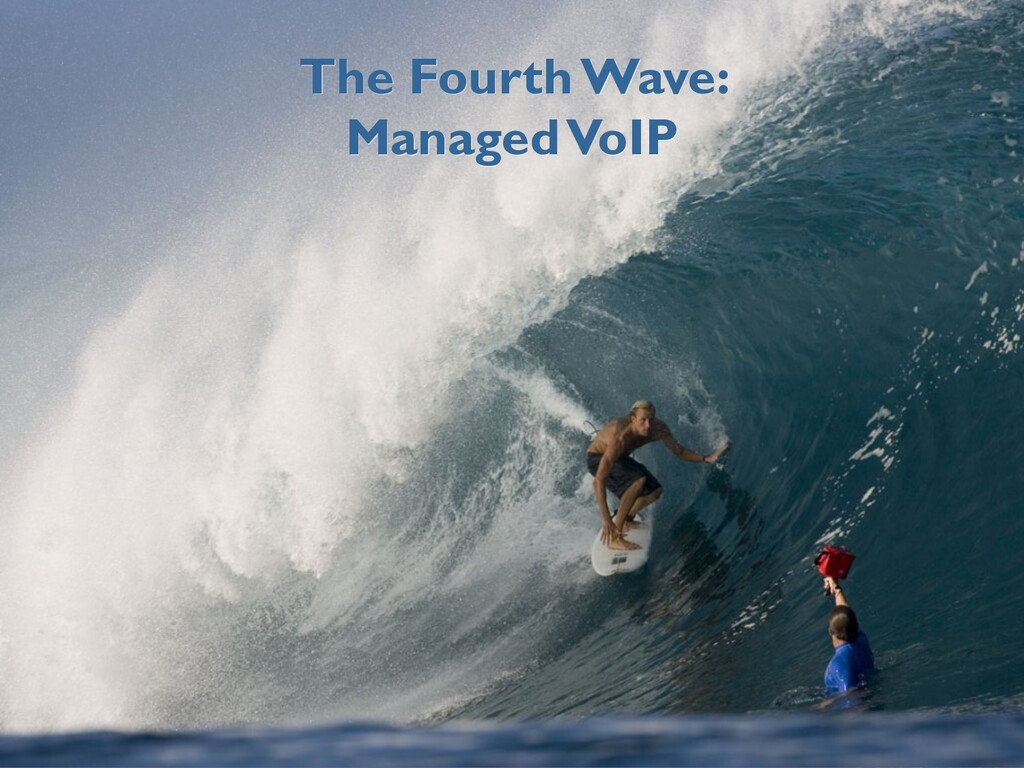 The Fourth Wave: Managed VoIP