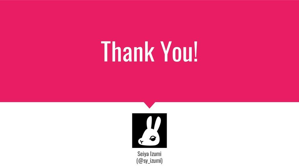 Thank You! Seiya Izumi (@sy_izumi)