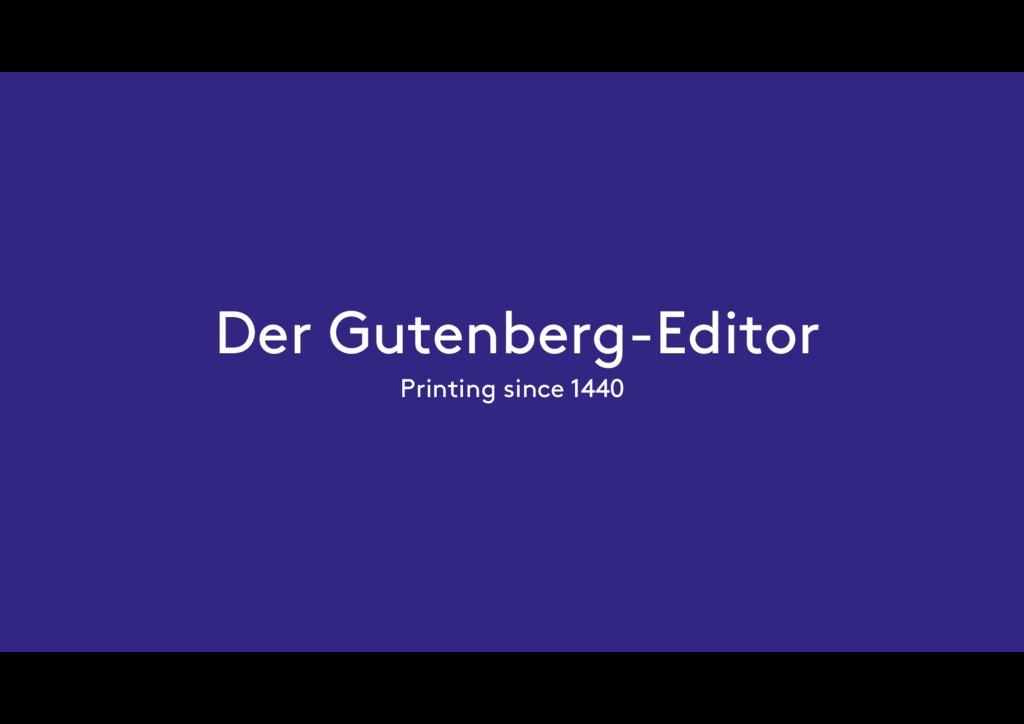 Der Gutenberg-Editor Printing since 1440