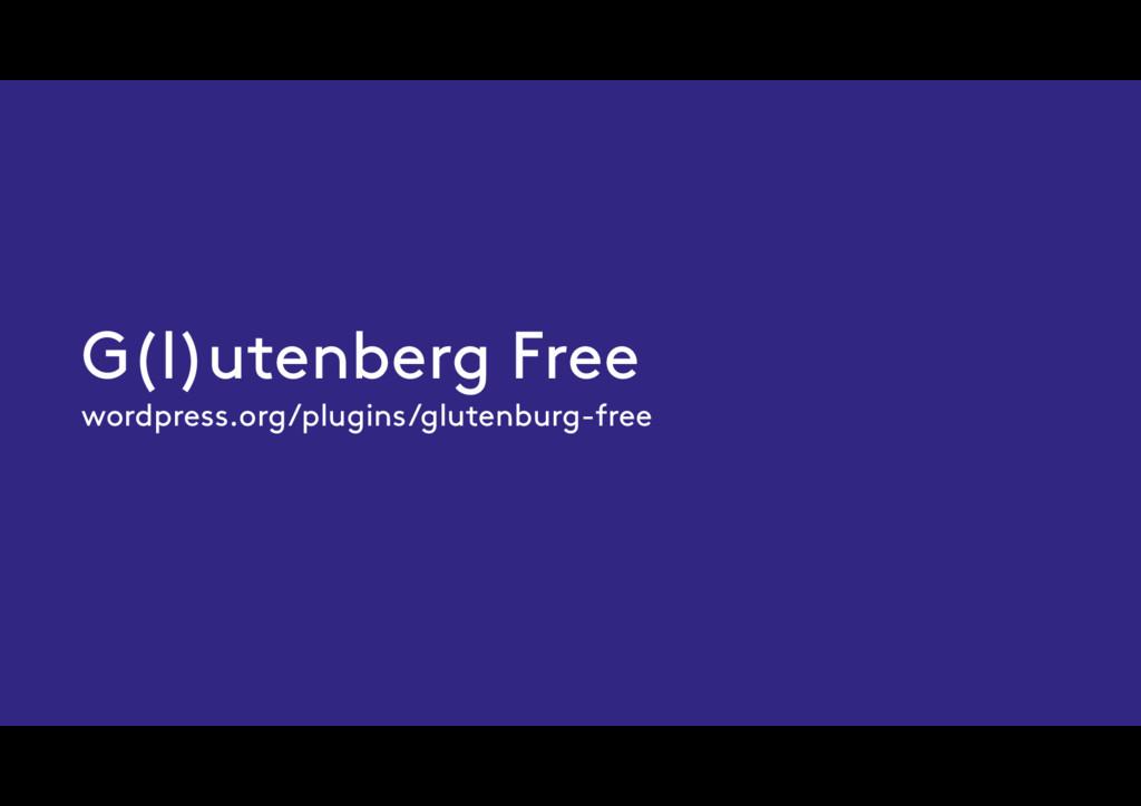 G(l)utenberg Free wordpress.org/plugins/glutenb...