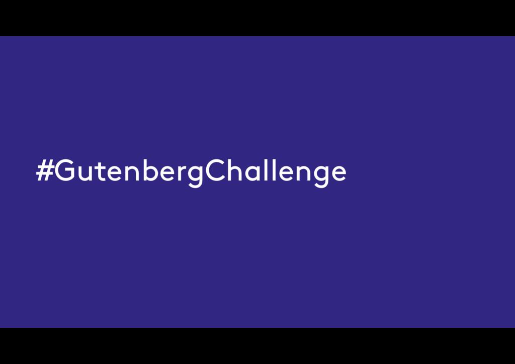 #GutenbergChallenge