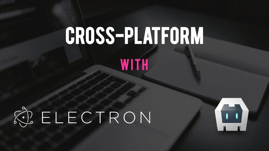 Cross-Platform with