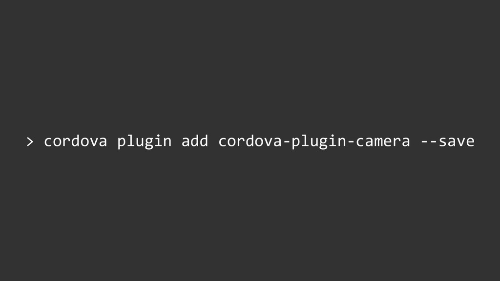 > cordova plugin add cordova-plugin-camera --sa...