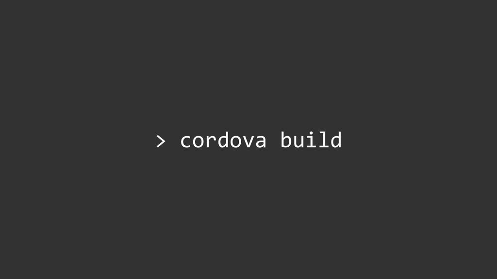 > cordova build