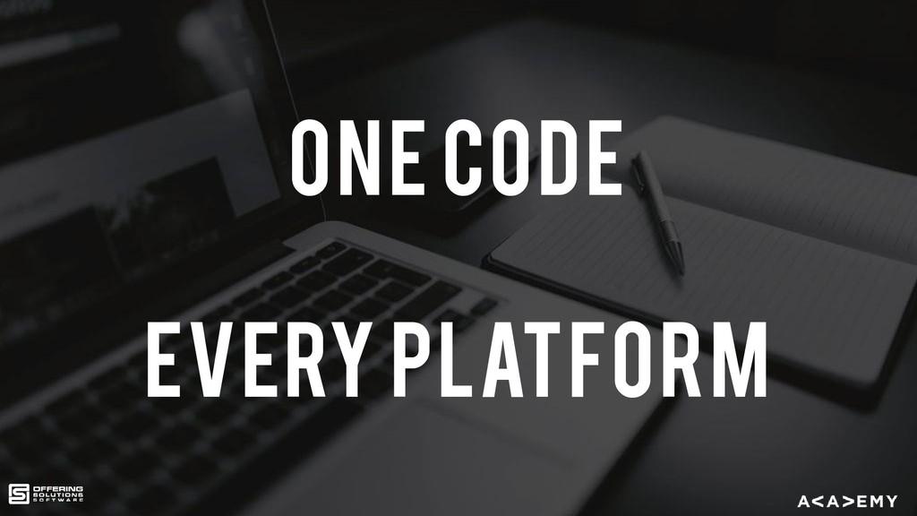 One Code every platform