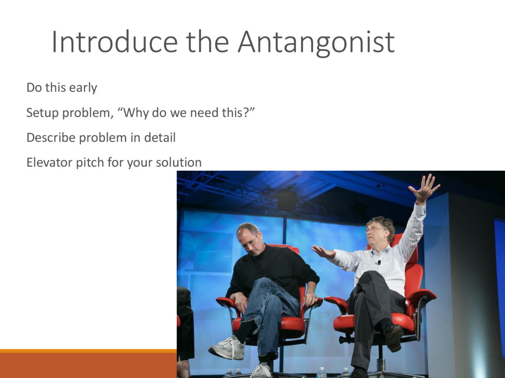 Introduce the Antangonist Do this early Setup p...