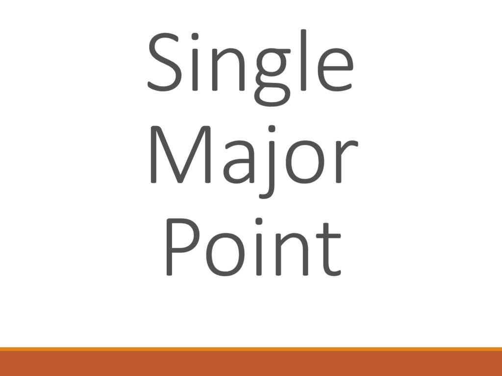 Single Major Point
