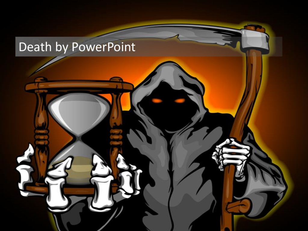 PowerPoint Death by PowerPoint