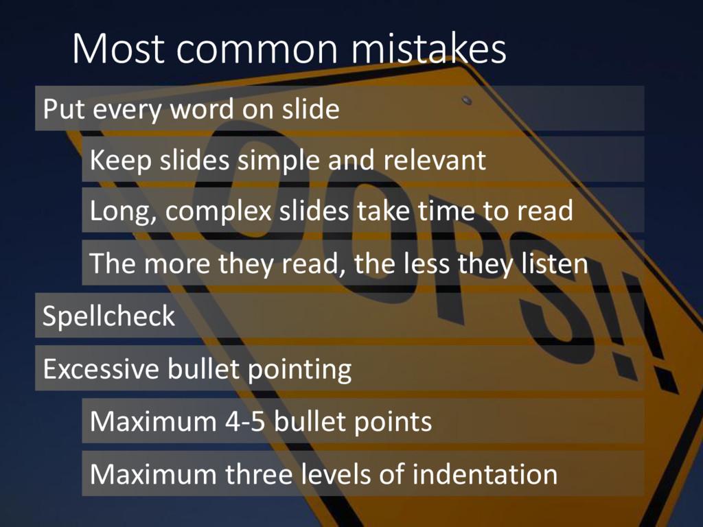 Most common mistakes Put every word on slide Ke...