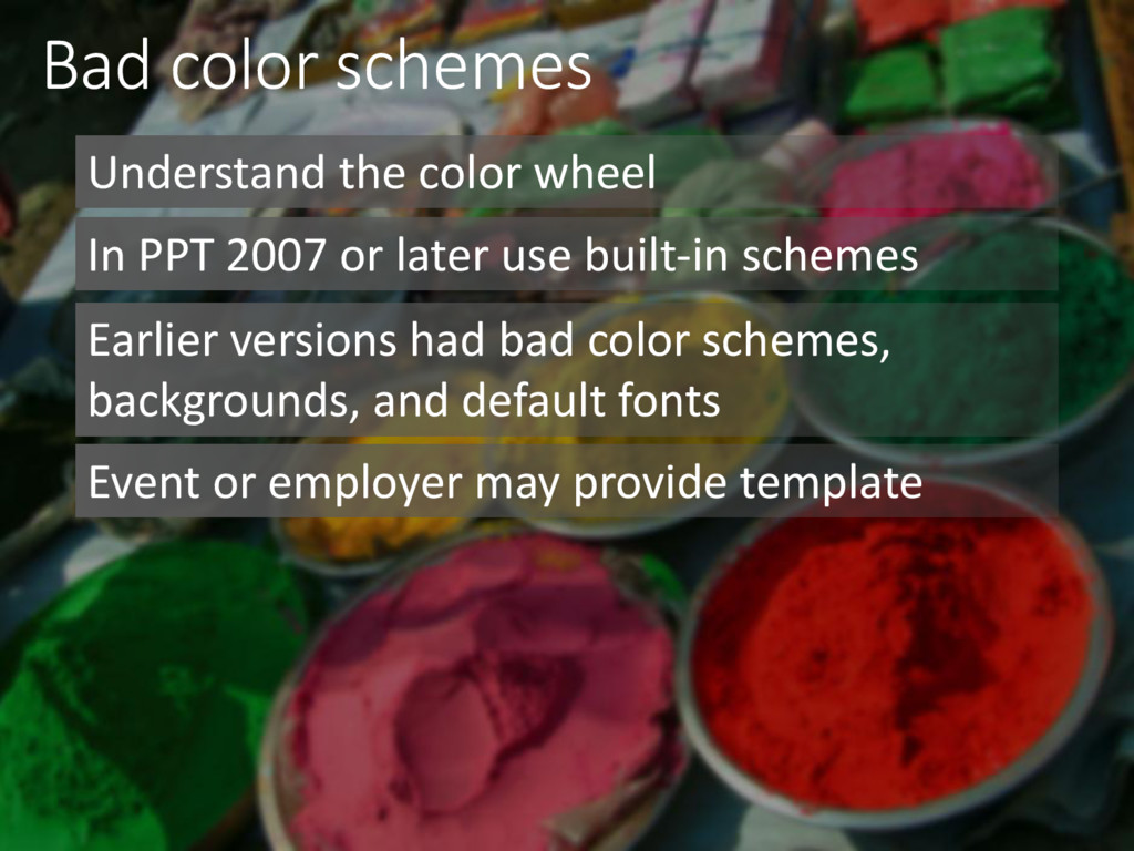 Bad color schemes Understand the color wheel In...