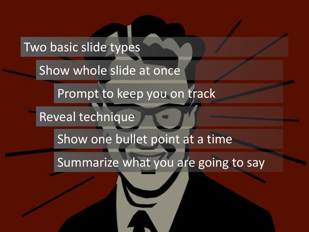General Two basic slide types Show whole slide ...