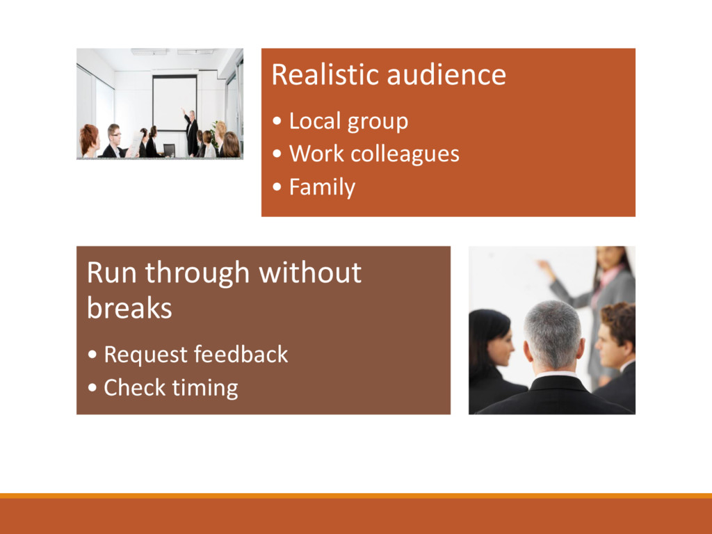 Realistic audience • Local group • Work colleag...