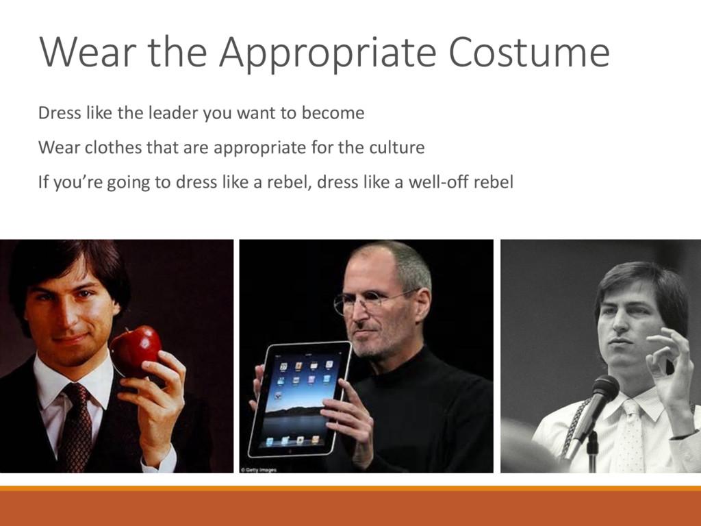 Wear the Appropriate Costume Dress like the lea...