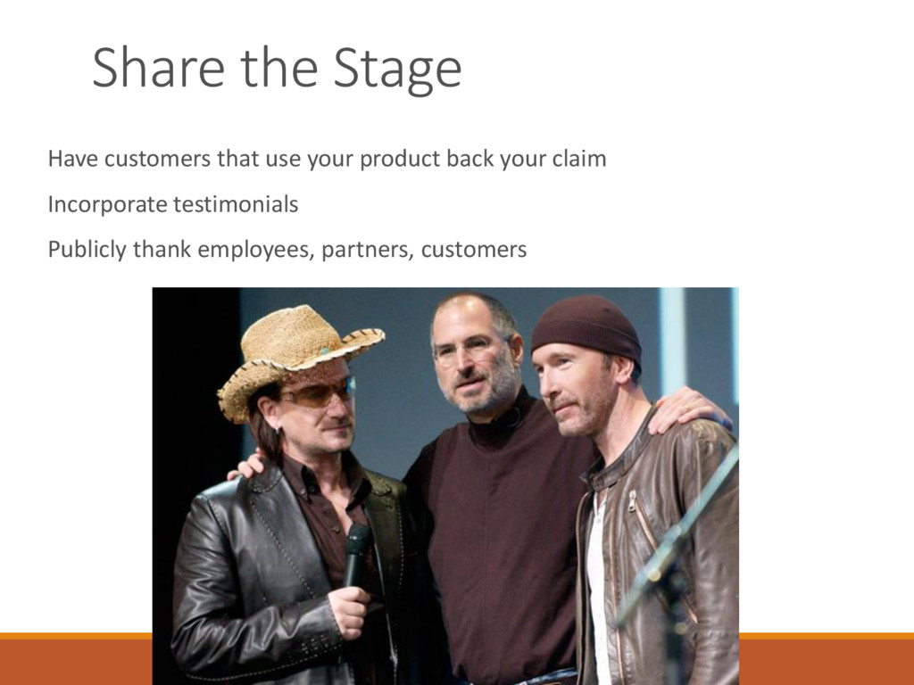 Share the Stage Have customers that use your pr...