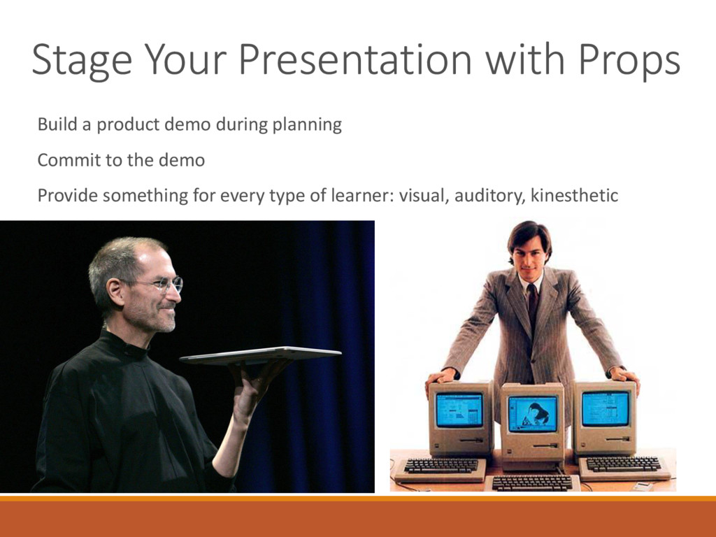 Stage Your Presentation with Props Build a prod...