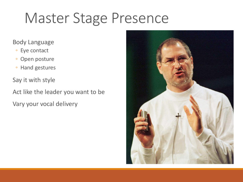 Master Stage Presence Body Language ◦ Eye conta...