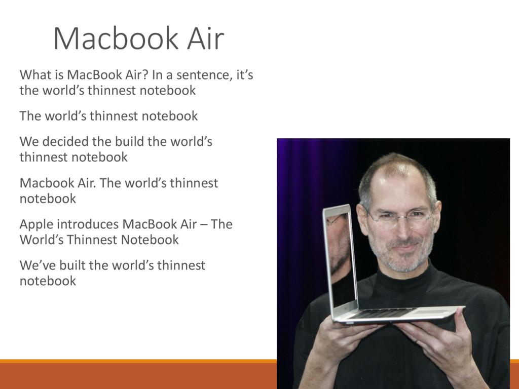 Macbook Air What is MacBook Air? In a sentence,...
