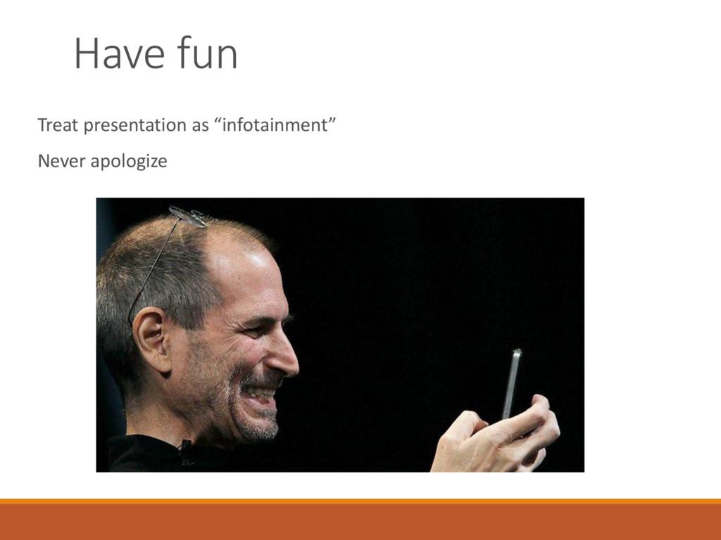 "Have fun Treat presentation as ""infotainment"" N..."