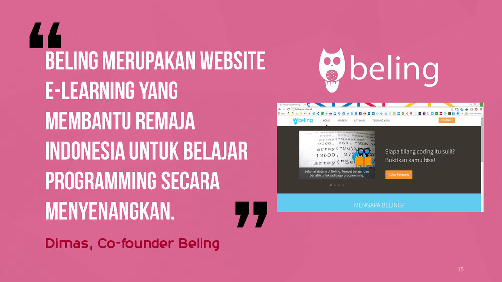 15 Dimas, Co-founder Beling