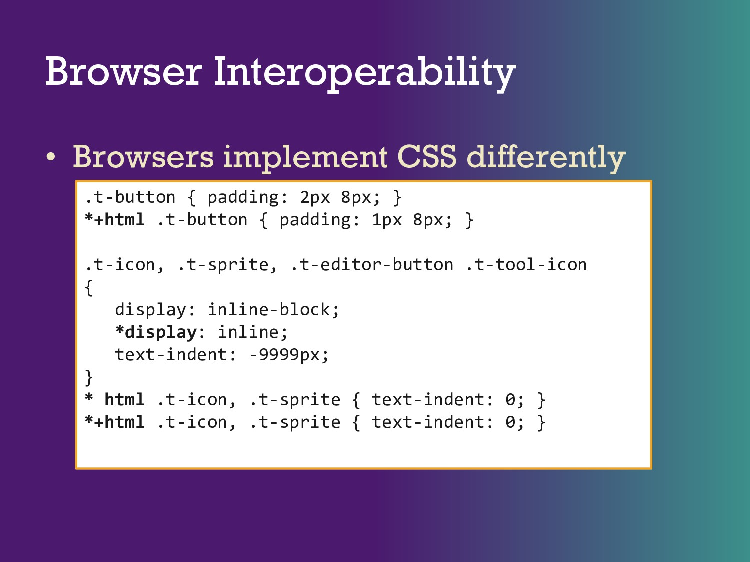 Browser Interoperability • Browsers implement C...