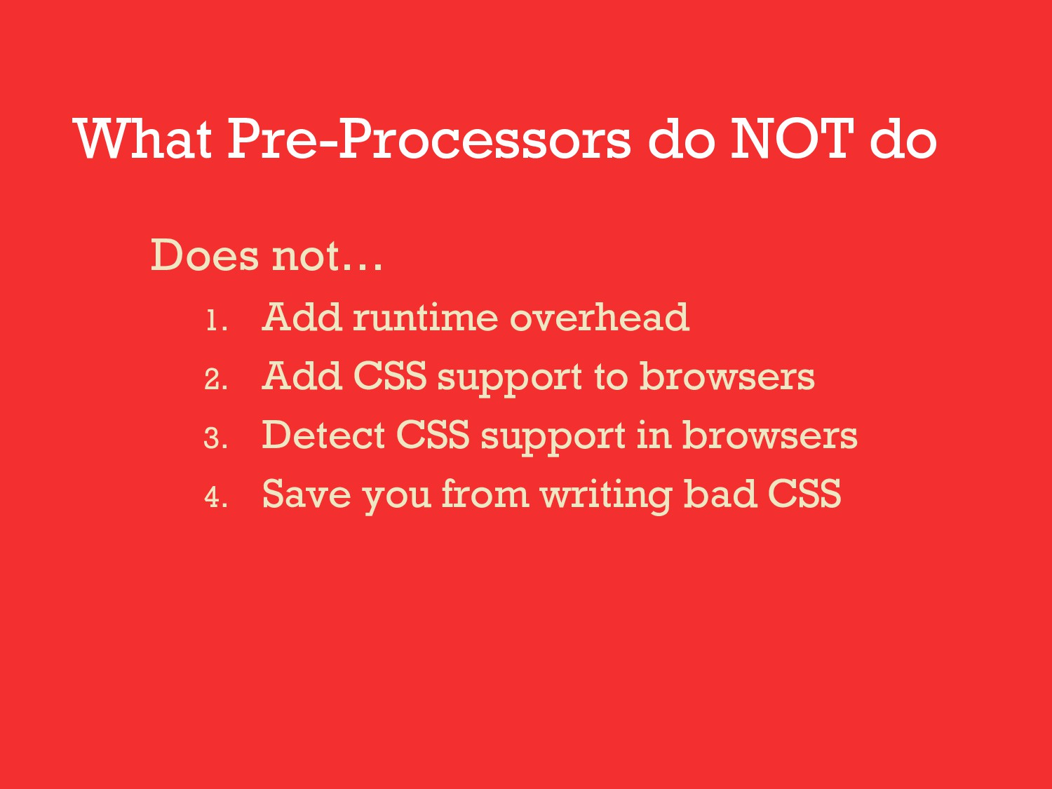 What Pre-Processors do NOT do Does not… 1. Add ...