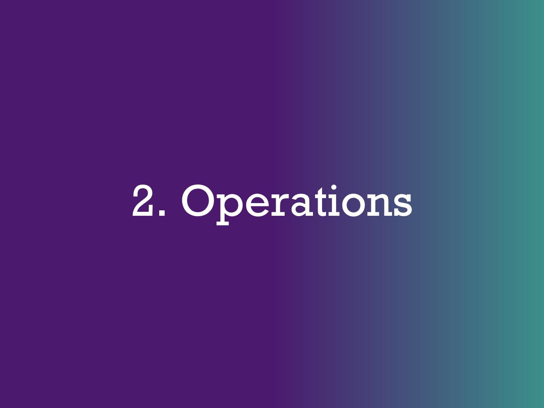 2. Operations