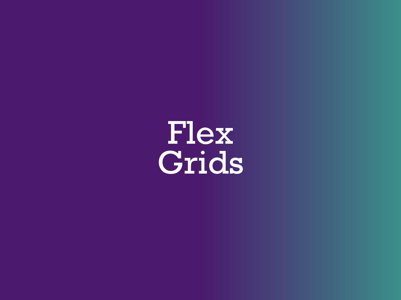 Flex Grids