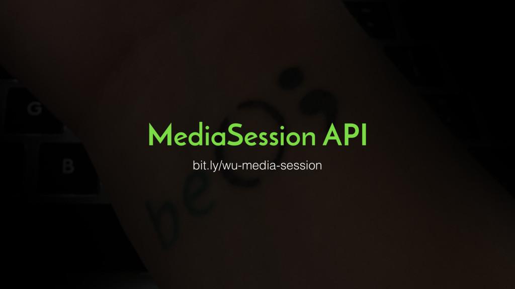 MediaSession API bit.ly/wu-media-session