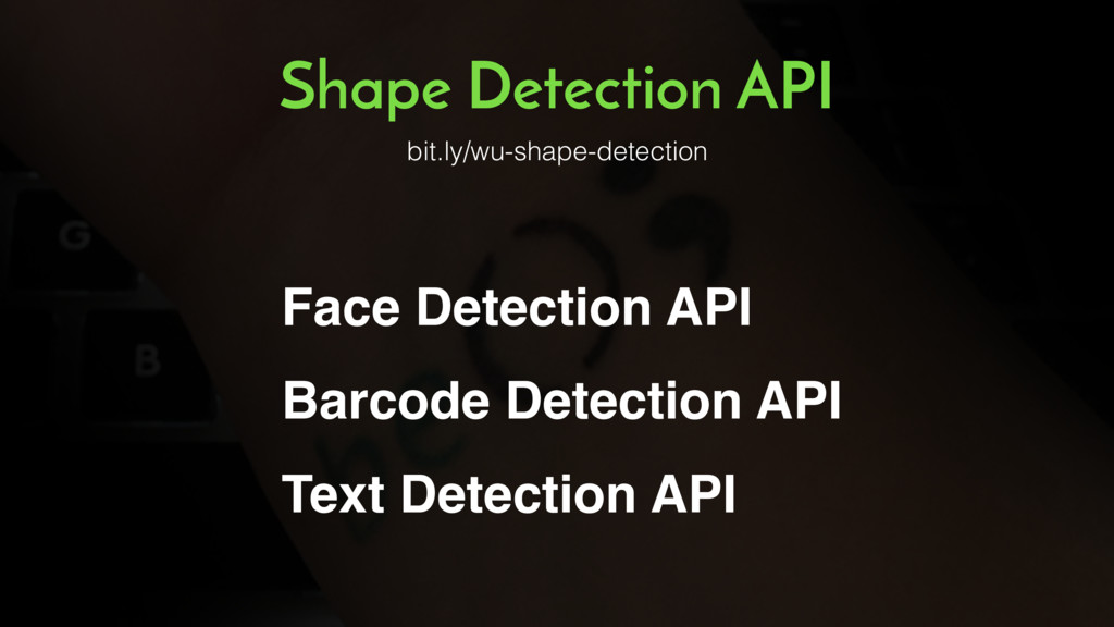 Shape Detection API bit.ly/wu-shape-detection F...