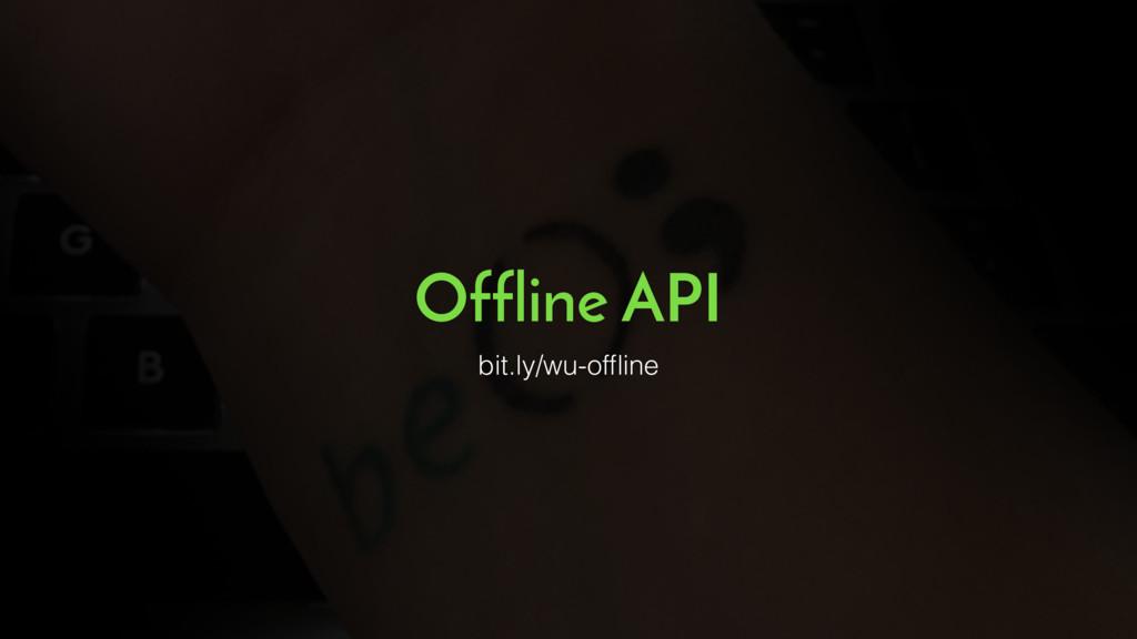Offline API bit.ly/wu-offline